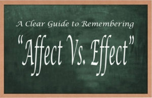 "A Clear Guide to Remembering ""Affect Vs. Effect"""