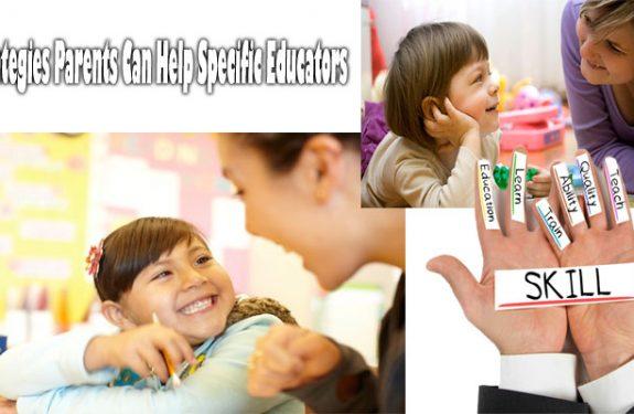 5 Strategies Parents Can Help Specific Educators