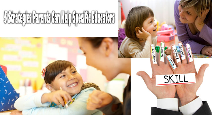 5 Strategies Parents Can Help Specific Educators